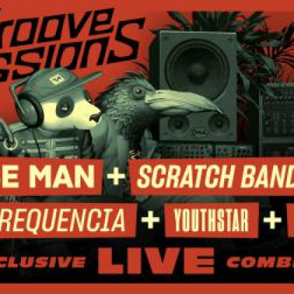 The Groove Sessions Live : Chinese Man - Scratch Bandits Crew - Baja Frequencia Feat. Youthstar & Miscellaneous + Rumble - Stereolux