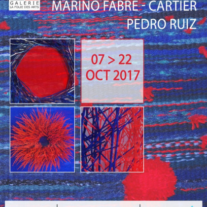 Exposition collective Marino FABRE CARTIER / Pedro RUIZ - La folie des arts